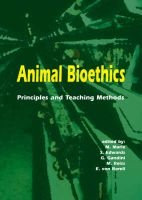 Animal Bioethics - Principles and Teaching methods (Paperback): M. Marie, S. Edwards, G. Gandini, Mitchell B. Reiss, E.Von...