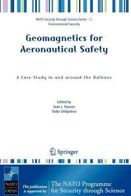 Geomagnetics for Aeronautical Safety (Paperback): Jean L. Rasson, Todor Delipetrov