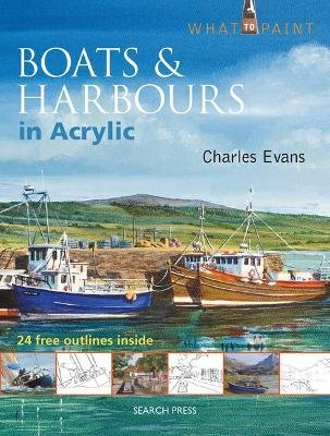 Boats & Harbours in Acrylic (Paperback): Charles Evans