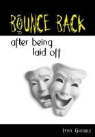 Bounce Back After Being Laid Off (Paperback, illustrated edition): Lynn Gribble