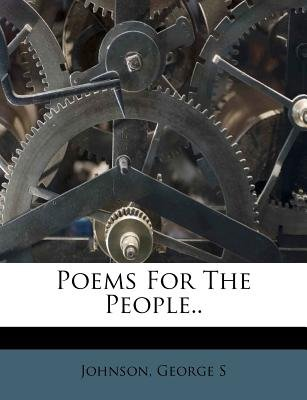 Poems for the People.. (Paperback): Johnson George S