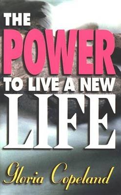 Power to Live a New Life (Electronic book text): Gloria Copeland