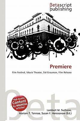Premiere (Paperback): Lambert M. Surhone, Mariam T. Tennoe, Susan F. Henssonow