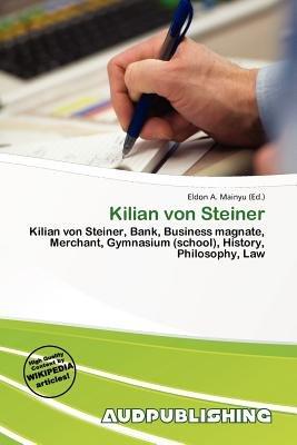 Kilian Von Steiner (Paperback): Eldon A. Mainyu