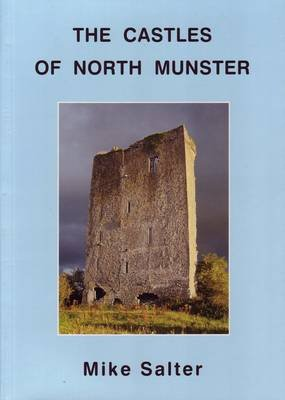 The Castles of North Munster (Paperback): Mike Salter