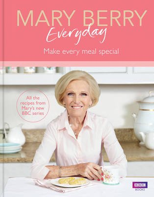 Mary Berry Everyday (Hardcover, Media tie-in): Mary Berry
