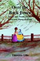 Over the Back Fence (Paperback): Theressa Ellis