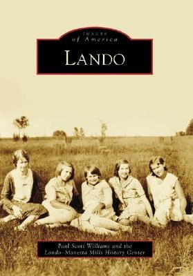 Lando (Paperback): Paul Scott Williams, Lando-Manetta Mills History Center
