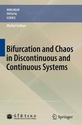 Bifurcation and Chaos in Discontinuous and Continuous Systems (Hardcover, 2011 Ed.): Michal Feckan