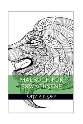 Malbuch Fur Erwachsene - 120+ Verschiedene Mandala (German, Paperback): Olivia Klopp