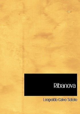 Ribanova (English, Spanish, Large print, Hardcover, Large type / large print edition): Leopoldo Calvo Sotelo