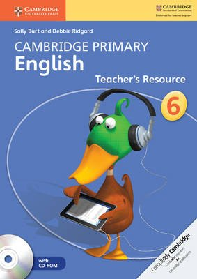 Cambridge Primary English Stage 6 Teacher's Resource Book with CD-ROM (Staple bound): Sally Burt, Debbie Ridgard