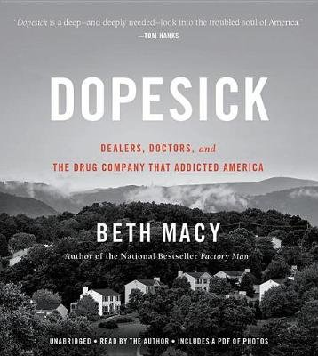 Dopesick - Dealers, Doctors, and the Drug Company That Addicted America (Standard format, CD): Beth Macy