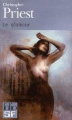 Le Glamour (French, Paperback): Christopher Priest