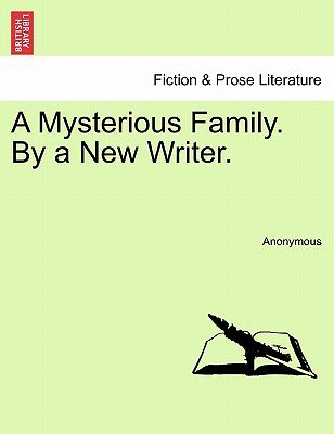 A Mysterious Family. by a New Writer. (Paperback): Anonymous