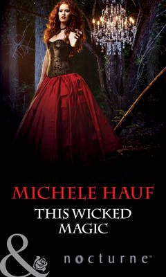 This Wicked Magic (Electronic book text, ePub First edition): Michele Hauf