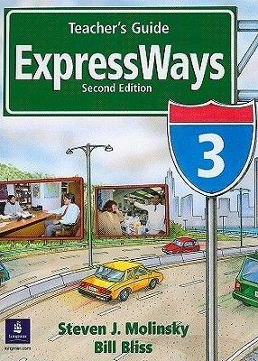 Expressways - Teacher's Guide 3 (Paperback, 2nd edition): Steven J. Molinsky, Bill Bliss