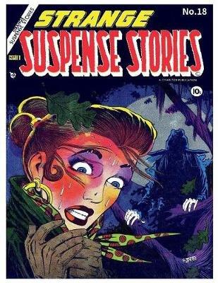 Strange Suspense Stories # 18 (Paperback): Charlton Comic Group