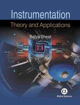Instrumentation - Theory and Applications (Hardcover, New ed.): S. Sheel
