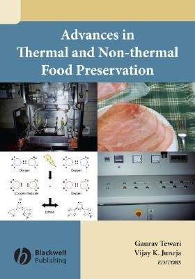 Advances in Thermal and Non-thermal Food Preservation (Hardcover): Gaurav Tewari, Vijay Juneja