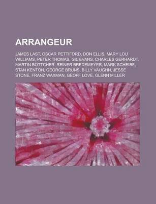 Arrangeur - James Last, Oscar Pettiford, Don Ellis, Mary Lou Williams, Peter Thomas, Gil Evans, Charles Gerhardt, Martin...