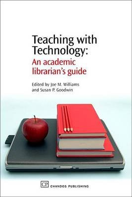 Teaching with Technology (Electronic book text): Joe Williams, Susan Goodwin