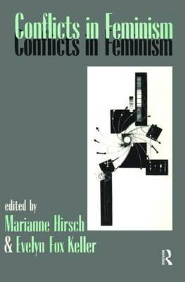 Conflicts in Feminism (Paperback, New): Marianne Hirsch, Evelyn Fox Keller