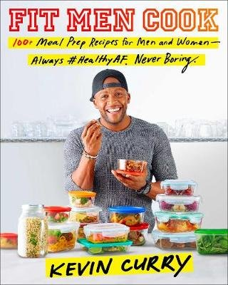 Fit Men Cook - 100 Meal Prep Recipes for Men and Women (Paperback): Kevin Curry