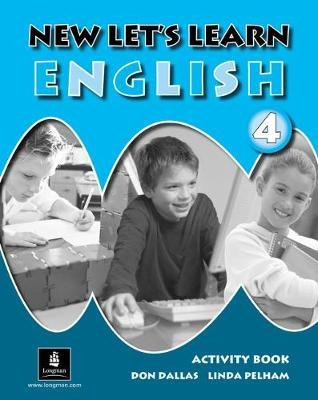 New Let's Learn English Activity Book 4 (Paperback): Don A. Dallas, Linda Pelham