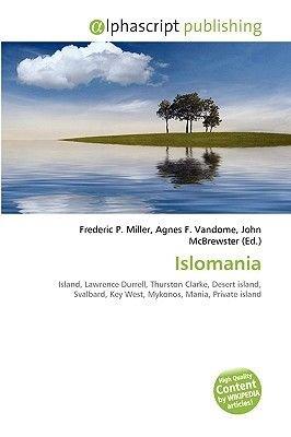 Islomania (Paperback): Frederic P. Miller, Agnes F. Vandome, John McBrewster