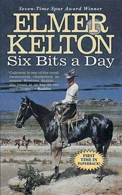 Six Bits a Day (Electronic book text): Elmer Kelton