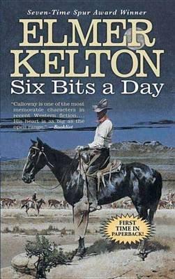 Six Bits a Day (Electronic book text): Elmer Kelton