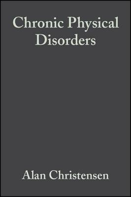 Chronic Physical Disorders - Behavioral Medicine's Perspective (Electronic book text, 1st edition): Alan Christensen