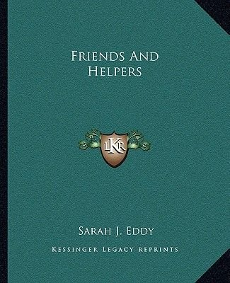 Friends and Helpers (Paperback): Sarah J. Eddy