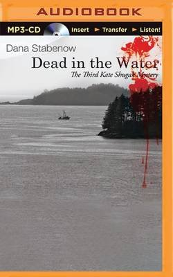 Dead in the Water (MP3 format, CD): Dana Stabenow
