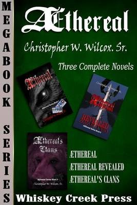 Aethereal Trilogy Megabook (Electronic book text): Chris Wilcox
