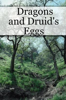 Dragons and Druid's Eggs (Electronic book text): Robert Bruce Baird