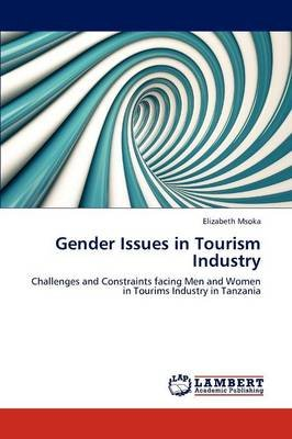 Gender Issues in Tourism Industry (Paperback): Elizabeth Msoka