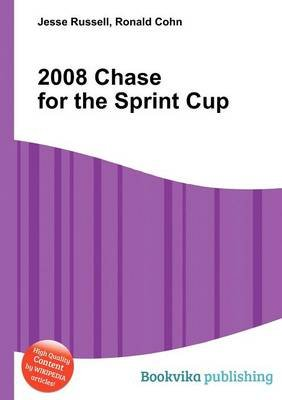 2008 Chase for the Sprint Cup (Paperback): Jesse Russell, Ronald Cohn