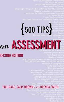 500 Tips on Assessment (Hardcover, 2nd Revised edition): Sally Brown, Phil Race, Brenda Smith