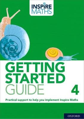 Inspire Maths: Getting Started Guide 4 (Paperback): Fong Ho Kheong, Rebecca Holland, Julie Mitchell, Bernie Westacott