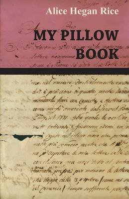 My Pillow Book (Paperback): Alice Hegan Rice