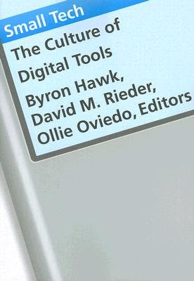 Small Tech - The Culture of Digital Tools (Paperback): Byron Hawk, David M. Rieder