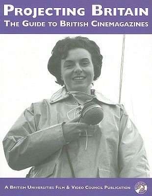 Researcher's Guide to British Cinemagazines (Paperback): Emily Crosby
