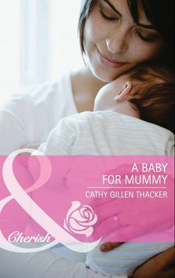 A Baby for Mummy (Electronic book text, ePub First edition): Cathy Gillen Thacker
