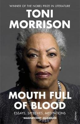Mouth Full of Blood - Essays, Speeches, Meditations (Paperback): Toni Morrison