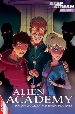EDGE: Slipstream Graphic Fiction Level 2: Alien Academy (Paperback): Jonny Zucker