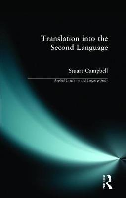 Translation into the Second Language (Paperback): Stuart Campbell
