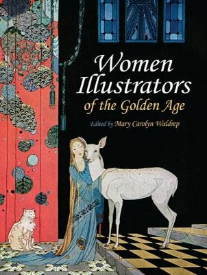 Women Illustrators of the Golden Age (Electronic book text): Mary Carolyn Waldrep