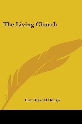 The Living Church (Paperback): Lynn Harold Hough